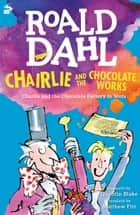Chairlie and the Chocolate Works - Charlie and the Chocolate Factory in Scots ebook by Roald Dahl, Blake Quentin