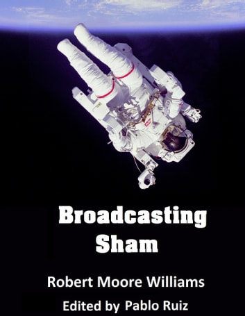 Broadcasting Sham ebook by Robert Moore Williams