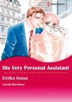 HIS VERY PERSONAL ASSISTANT (Harlequin Comics) - Harlequin Comics ebook by Carole Mortimer, Emiko Inoue