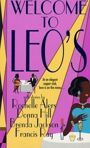 Welcome to Leo's ebook by Rochelle Alers,Donna Hill,Brenda Jackson,Francis Ray
