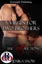 A Virgin for Two Brothers ebook by Jenika Snow