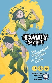 The Family Secrect: The Punishment of Cutting Class Chapter 1 ebook by Justin Peniston,Eder Messias,DYM,Daniele Rudoni,Darren Vincenso