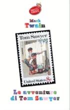 Le avventure di Tom Sawyer ebook by Mark Twain, Mattia Natali (traduttore)
