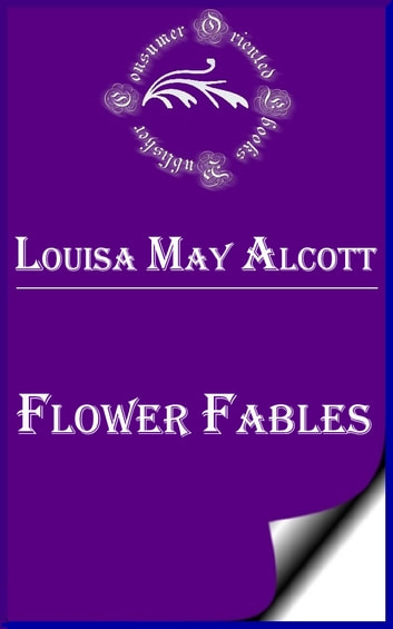 Flower Fables ebook by Louisa May Alcott