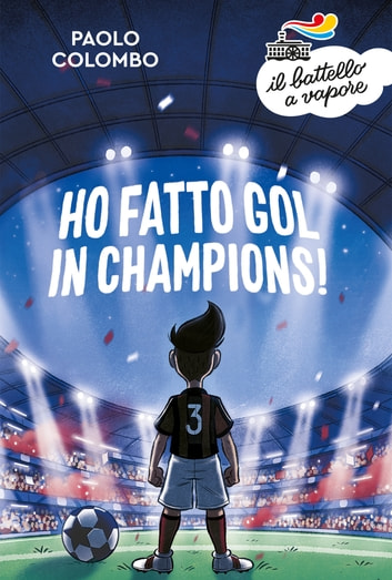 Ho fatto gol in Champions! eBook by Paolo Colombo