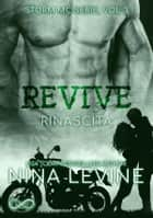 Revive – Rinascita - Storm MC Serie, vol. 3 eBook by Nina Levine