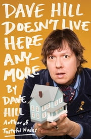 Dave Hill Doesn't Live Here Anymore ebook by Dave Hill