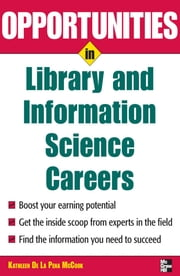 Opportunities in Library and Information Science ebook by Kathleen McCook