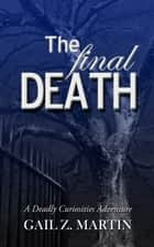 The Final Death ebook by Gail Z. Martin