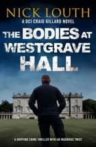 The Bodies at Westgrave Hall ebook by Nick Louth