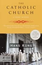 The Catholic Church ebook by Hans Kung