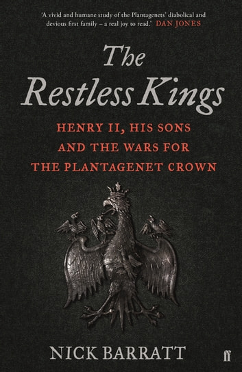 The Restless Kings - Henry II, His Sons and the Wars for the Plantagenet Crown ebook by Nick Barratt