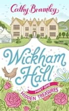 Wickham Hall - Part One - Hidden Treasures ebook by Cathy Bramley