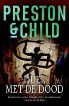 Duel met de dood ebook by Marjolein van Velzen, Preston & Child