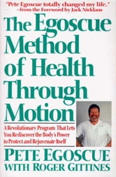 The Egoscue Method of Health Through Motion - Revolutionary Program of Stretching and ebook by Pete Egoscue