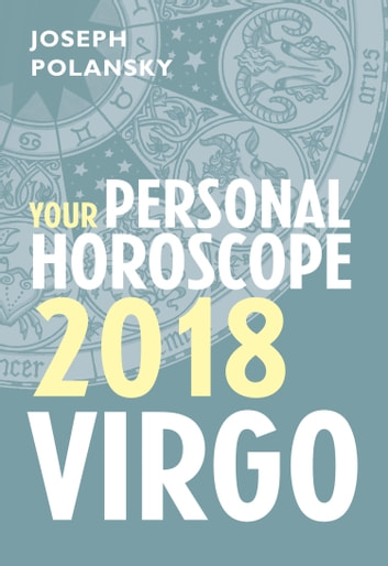 Virgo 2018: Your Personal Horoscope ekitaplar by Joseph Polansky