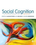 Social Cognition ebook by Ngaire Donaghue,Iain Walker,Martha Augoustinos