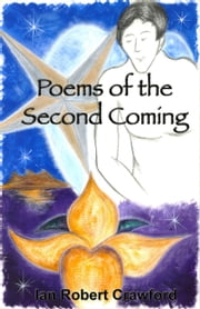 Poems of The Second Coming ebook by Ian Robert Crawford