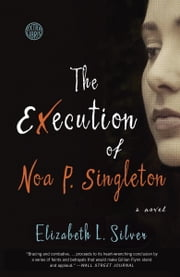 The Execution of Noa P. Singleton - A Novel ebook by Kobo.Web.Store.Products.Fields.ContributorFieldViewModel