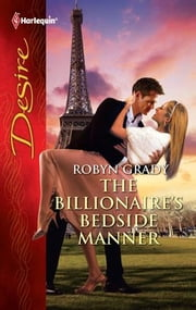 The Billionaire's Bedside Manner ebook by Robyn Grady