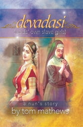 Devadasi, ''A Nun's Story'' ebook by Tom Mathews