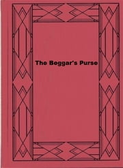 The Beggar's Purse ebook by Samuel Hopkins Adams