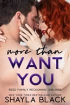 More Than Want You ebook by