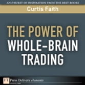 The Power of Whole-Brain Trading ebook by Curtis Faith