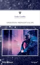 Operation - Midnight Escape ebook by Linda Castillo