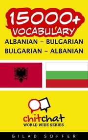 15000+ Vocabulary Albanian - Bulgarian ebook by Gilad Soffer