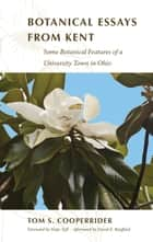 Botanical Essays from Kent ebook by Tom S. Cooperrider,Hope Taft