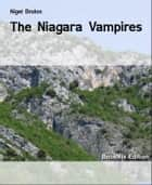 The Niagara Vampires ebook by Nigel Bruton