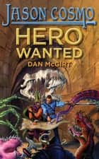 Hero Wanted ebook by Dan McGirt