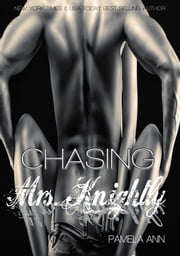 Chasing Mrs. Knightly (Chasing Series: Epilogue) ebook by Pamela Ann