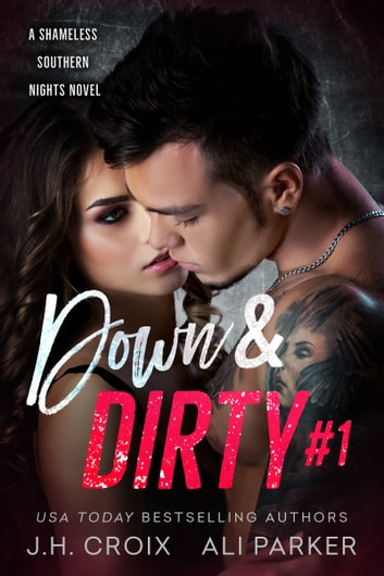 Down & Dirty #1 - A Bad Boy Romantic Suspense ebook by J.H. Croix,Ali Parker