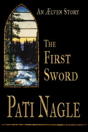 The First Sword ebook by Pati Nagle