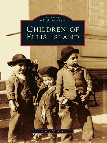 Children of Ellis Island ebook by Barry Moreno