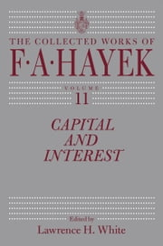 Capital and Interest ebook by F. A. Hayek,Lawrence H. White