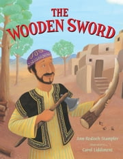 The Wooden Sword - A Jewish Folktale from Afghanistan ebook by Ann Redisch Stampler,Carol Liddiment