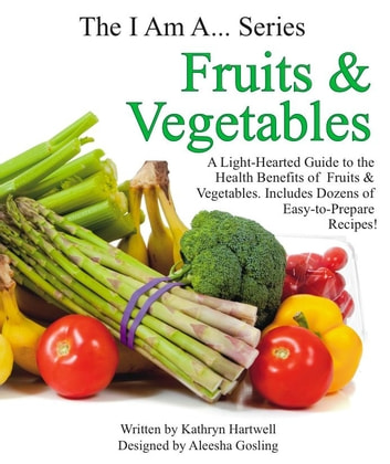 Fruits vegetables ebook by kathryn hartwell 9781927532003 fruits vegetables a light hearted guide to the health benefits of fruits fandeluxe Gallery