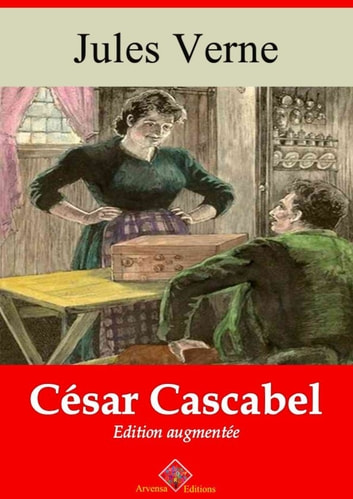 César Cascabel - Nouvelle édition augmentée | Arvensa Editions ebook by Jules Verne