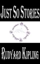 Just So Stories by Rudyard Kipling ebook by Rudyard Kipling