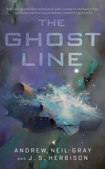 The Ghost Line - The Titanic of the Stars ebook by Andrew Neil Gray,J.S. Herbison