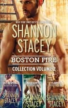 Boston Fire Collection Volume 2 - An Anthology ebook by Shannon Stacey