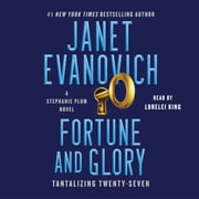 Fortune and Glory - Tantalizing Twenty-Seven audiobook by Janet Evanovich