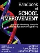 Handbook of School Improvement ebook by Joseph Blase,Dr. Dana Yon Phillips,Rebajo (Jo) R. Blase