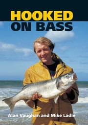 Hooked On Bass ebook by Alan Vaughan,Mike Ladle