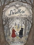 The Swallow ebook by Charis Cotter