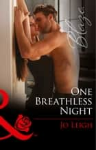 One Breathless Night (Mills & Boon Blaze) (Three Wicked Nights, Book 1) ebook by Jo Leigh
