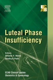 ECAB Luteal Phase Insufficiency ebook by Madhuri Patil,Sheela V Mane